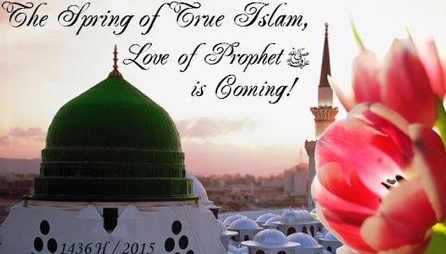Spring of True Islam & The Reality of Prophet ﷺ is Coming!